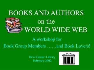 BOOKS AND AUTHORS  on the             WORLD WIDE WEB