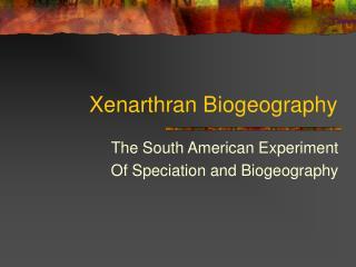 Xenarthran Biogeography