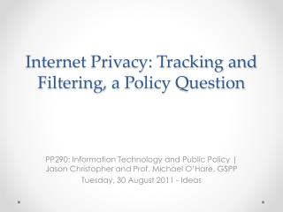 Internet Privacy: Tracking and Filtering,  a  Policy Question