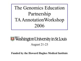 The Genomics Education Partnership TA AnnotationWorkshop 2006
