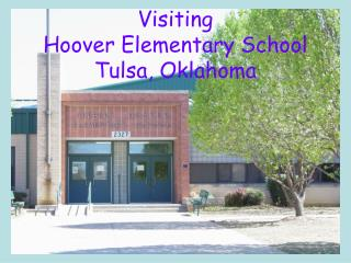 Visiting  Hoover Elementary School  Tulsa, Oklahoma