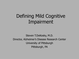 Defining Mild Cognitive Impairment
