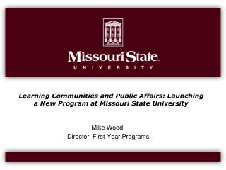 Learning Communities and Public Affairs: Launching a New Program at Missouri State University
