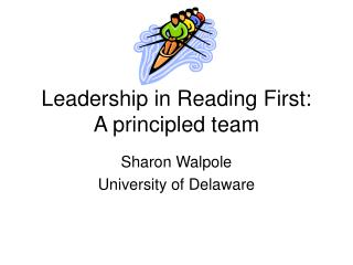 Leadership in Reading First:  A principled team