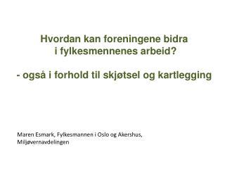 Maren Esmark, Fylkesmannen i Oslo og Akershus,  Milj�vernavdelingen