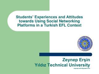 Zeynep Erşin Yıldız Technical University zeynep.ersin@gmail