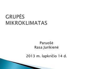Paruošė  Rasa Jurikienė 2013 m. lapkričio 14 d.
