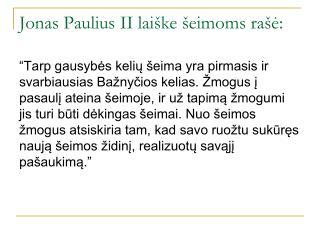Jonas Paulius II laiške šeimoms rašė: