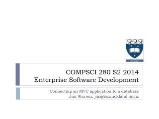 Connecting an MVC application to a database Jim Warren, jim@cs.auckland.ac.nz