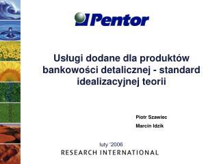 Us ł ugi dodane dla produktów bankowo ś ci detalicznej - standard idealizacyjnej teorii