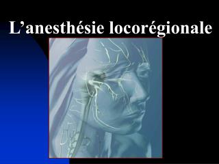 L'anesthésie locorégionale