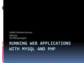 Running Web Applications with  MySQL  and PHP