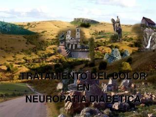 TRATAMIENTO DEL DOLOR EN  NEUROPATIA DIABETICA