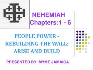 NEHEMIAH     Chapters:1 - 6