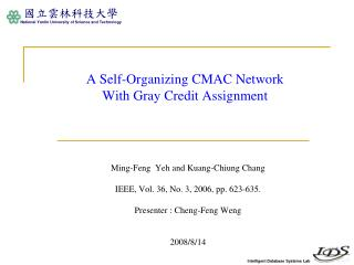 A Self-Organizing CMAC Network With Gray Credit Assignment