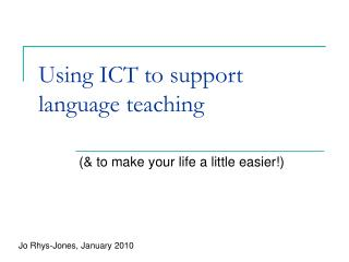 Using ICT to support language teaching