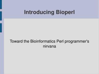 Introducing Bioperl