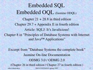 Embedded SQL Embedded OQL  (Jasmine ODQL)