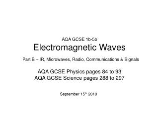 AQA GCSE 1b-5b Electromagnetic Waves  Part B   IR, Microwaves, Radio, Communications  Signals