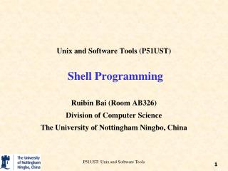 Unix and Software Tools (P51UST)  Shell Programming