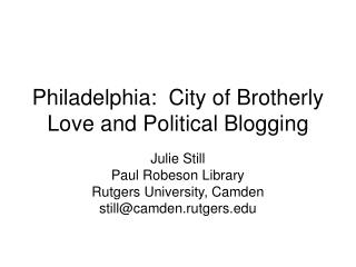 Philadelphia:  City of Brotherly Love and Political Blogging