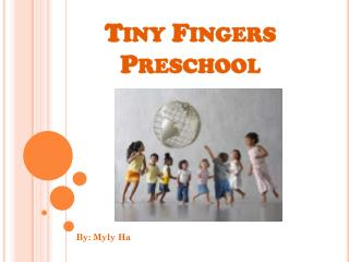 Tiny Fingers  Preschool