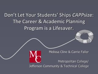 Melissa Cline & Carrie Faller Metropolitan College/ Jefferson Community & Technical College