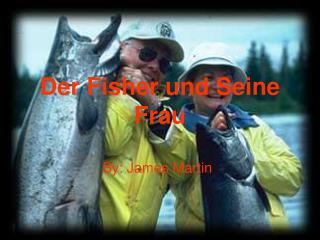 Der Fisher und Seine Frau