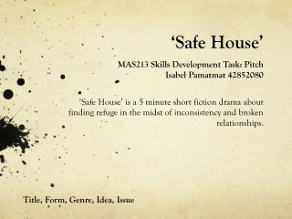 'Safe House'