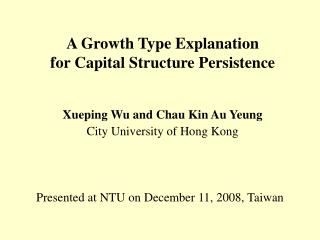 A Growth Type Explanation for Capital Structure Persistence