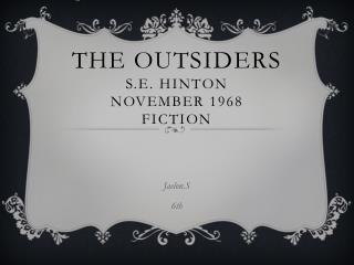 The Outsiders S.E. Hinton November  1968 Fiction