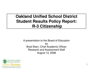 Oakland Unified School District Student Results Policy Report:   R-3 Citizenship