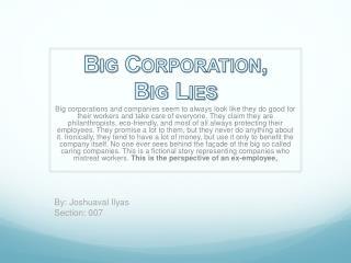 Big Corporation,  Big Lies