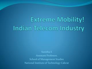Extreme Mobility! Indian Telecom Industry