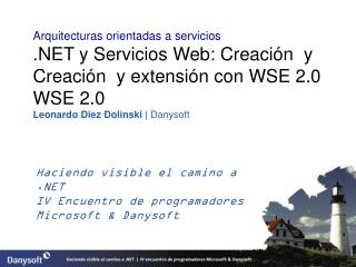 Haciendo visible el camino a .NET IV Encuentro de programadores Microsoft & Danysoft