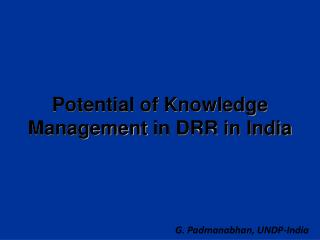 Potential of Knowledge  Management  in DRR in  India