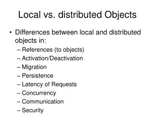Local vs. distributed Objects