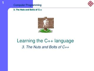 Learning the C++ language  3. The Nuts and Bolts of C++