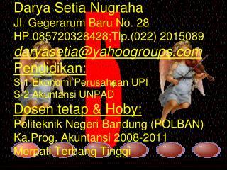 Darya  Setia Nugraha Jl.  Gegerarum Baru  No. 28 HP.085720328428;Tlp . (022)  2 015089