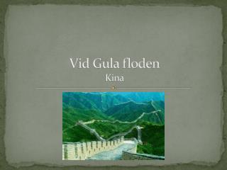 Vid Gula floden Kina