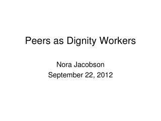 Peers as Dignity Workers