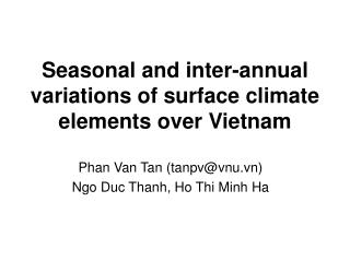 Seasonal and inter-annual variations of surface climate elements over Vietnam