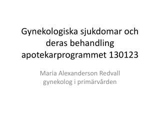 Gynekologiska sjukdomar och deras behandling apotekarprogrammet 130123
