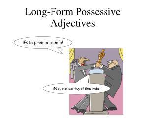 Long-Form Possessive Adjectives