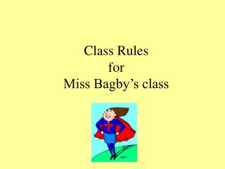 Class Rules for  Miss Bagby's class