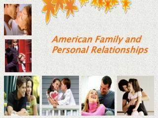 American Family and Personal Relationships