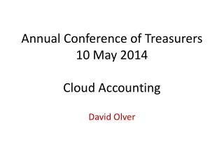 Annual Conference of Treasurers 10 May 2014 Cloud Accounting