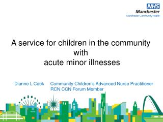 Dianne L Cook     Community Children's Advanced Nurse Practitioner