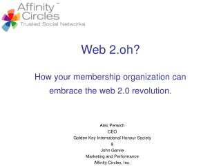 Web 2.oh? How your membership organization can embrace the web 2.0 revolution.