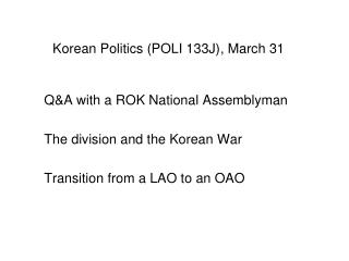 Korean Politics (POLI 133J) , March 31